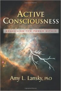 Active Consciousness, by Amy L.Lansky, PhD