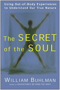 The Secret of the Soul, by William Buhlman