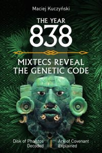 The Year 838 Mixtecs Reveal the Genetic Code