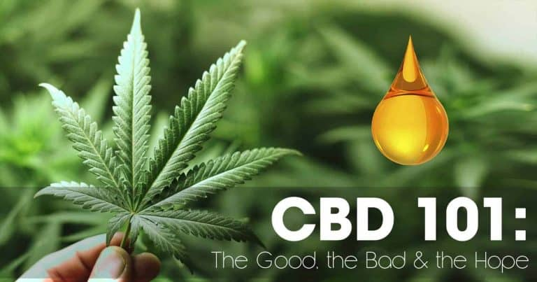 CBD 101: The Good, the Bad & the Hope