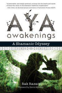 Aya Awakenings: A Shamanic Odyssey
