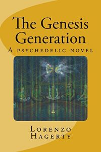 The Genesis Generation: A psychedelic novel